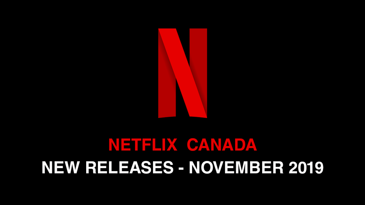 Here's Everything Coming To Netflix Canada November 2019