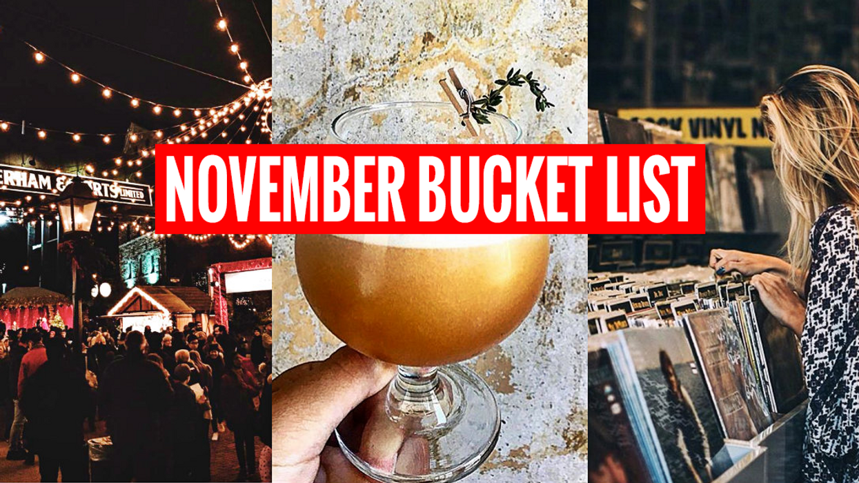 Here's Your Ultimate Toronto Bucket List That Will Make November Suck Less