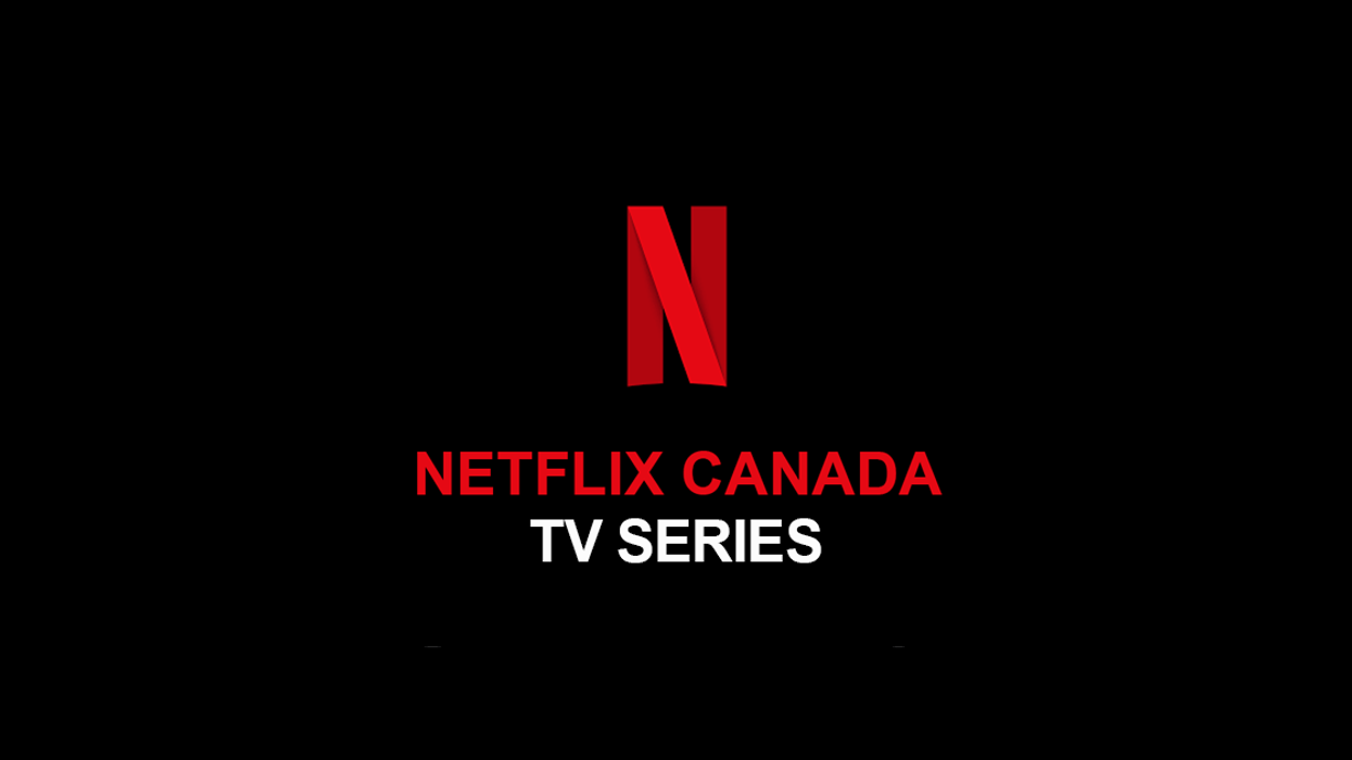 35 TV Series To Watch On Canadian Netflix If You're Out Of Ideas