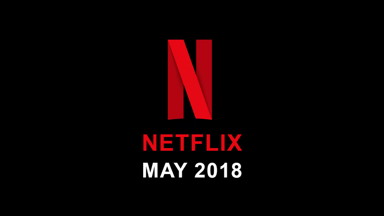 Netflix US May 2018 Movie & TV Shows Announced