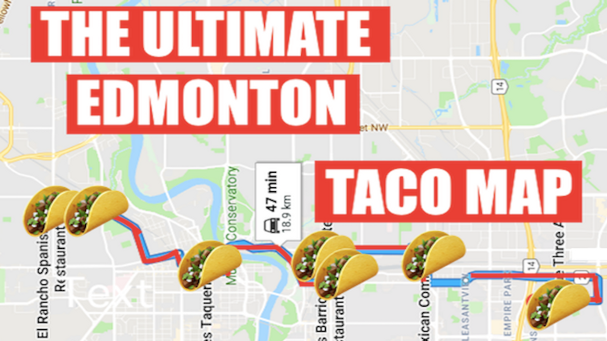 This Map Will Take You To All The Best Taco Spots In Edmonton