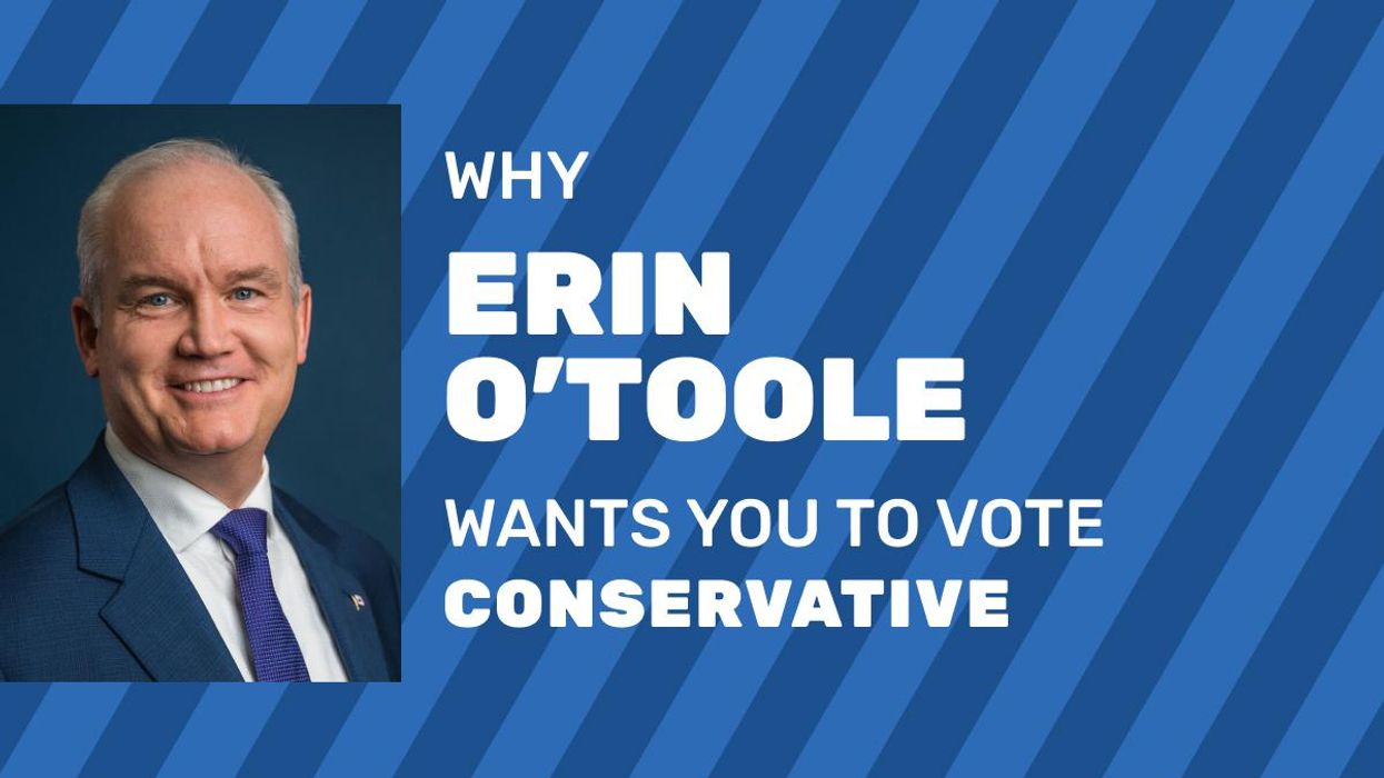 6 Reasons Why Erin O'Toole Wants You To Vote Conservative