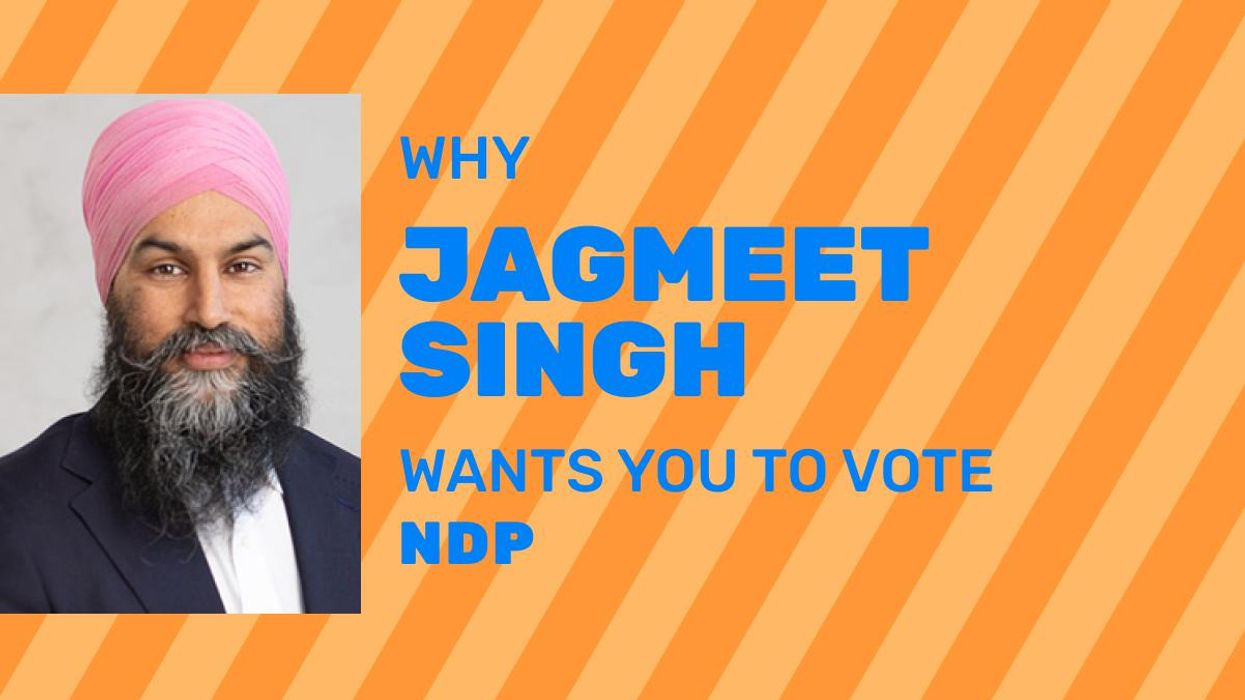 6 Reasons Why Jagmeet Singh Wants You To Vote NDP