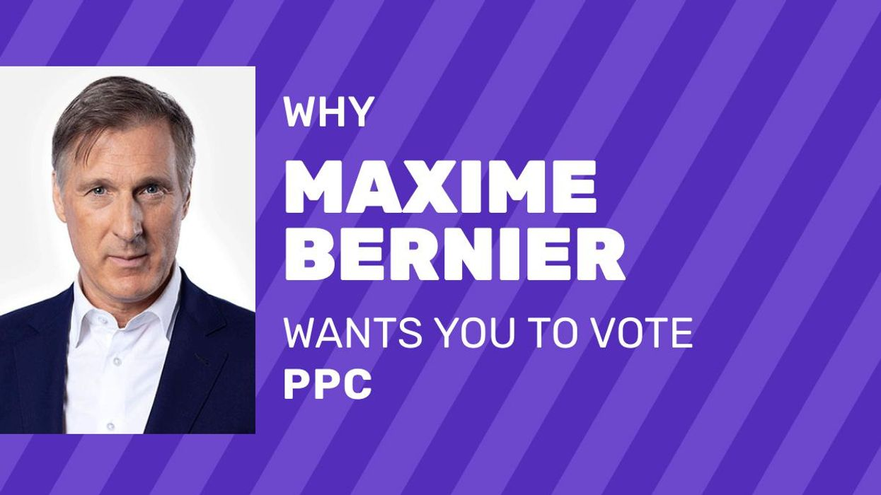 6 Reasons Why Maxime Bernier Wants You To Vote For The PPC
